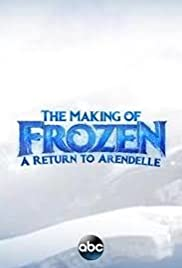 The Making of Frozen: A Return to Arendelle