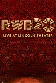 RWB20: Live at Lincoln Theater