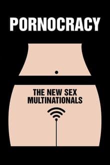 Pornocratie: Les nouvelles multinationales du sexe