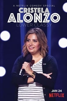 Cristela Alonzo: Lower Classy