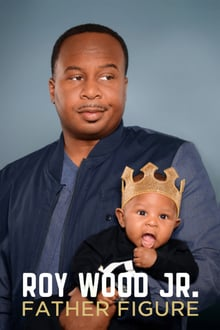 Roy Wood Jr.: Father Figure
