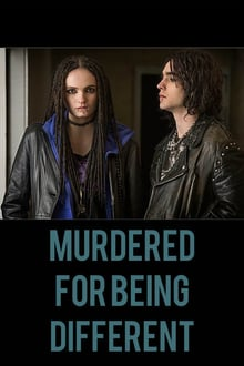 Murdered for Being Different