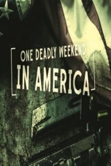 One Deadly Weekend in America