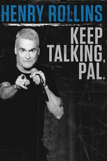 Henry Rollins: Keep Talking, Pal