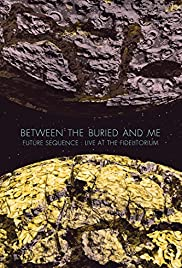 Between the buried and me: Future sequence – Live at the Fidelitorium