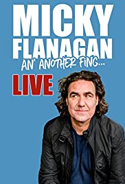 Micky Flanagan: An' Another Fing – Live
