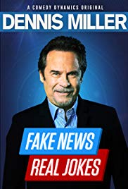 Dennis Miller: Fake News – Real Jokes