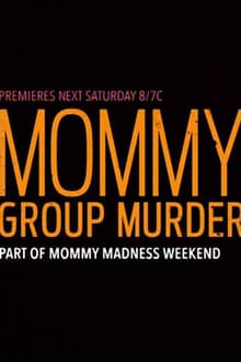 Mommy Group Murder