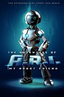 The Adventure of A.R.I.: My Robot Friend