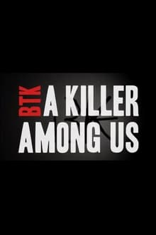 BTK: A Killer Among Us