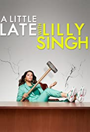 A Little Late with Lilly Singh Season 2 Episode 16