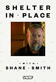 Shelter in Place with Shane Smith 1X6