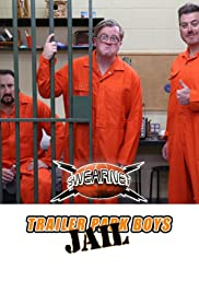 Trailer Park Boys: JAIL