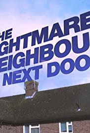 The Nightmare Neighbour Next Door S01E02