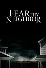 Fear Thy Neighbor