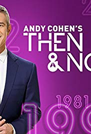 Then and Now with Andy Cohen S01E05