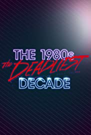 The 1980s: The Deadliest Decade S02E01