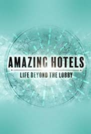 Amazing Hotels: Life Beyond the Lobby S01E01