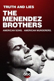 Truth and Lies: The Menendez Brothers