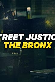 Street Justice: The Bronx