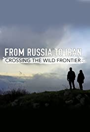 From Russia to Iran: Crossing Wild Frontier S01E02