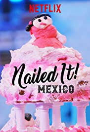 Nailed It! Mexico Season 3 Episode 1
