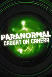 Paranormal Caught on Camera 3X21